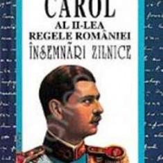 Insemnari zilnice II - Carol al II-lea Regele Romaniei - Biografie