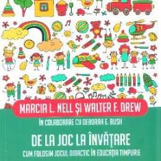 De la joc la invatare - Marcia L. Nell, Walter F. Drew - Carte Ghidul mamei