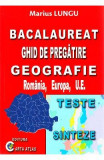 BAC Geografie. Ghid de pregatire - Marius Lungu