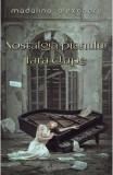 Nostalgia pianului fara clape vol. 1 - Madalina Alexandru