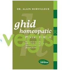 Ghid homeopatic pentru familie - Alain Horvilleur
