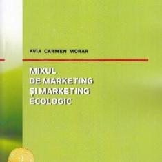 Mixul de marketing si marketing ecologic - Avia Carmen Morar