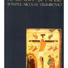 Mai presus de rasarit si apus - Sfantul Nicolae Velimirovici