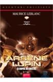 Arsene Lupin si dopul de cristal - Maurice Leblanc, Maurice Leblanc