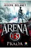 Arena 13. Vol. 2: Prada - Joseph Delaney