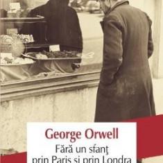 Fara un sfant prin Paris si prin Londra - George Orwell