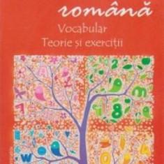 Limba Romana: Vocabular. Teorie Si Exercitii - Manual scolar