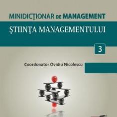 Minidictionar De Management 3: Stiinta Managementului - Ovidiu Nicolescu