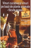 Vinuri curative si vinuri pe baza de plante aromate - Facute acasa - Barbel Ranseder