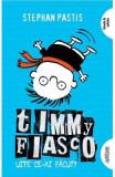 Timmy Fiasco Vol. 2: Uite ce-ai facut! - Stephan Pastis