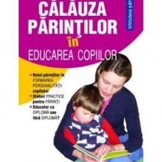 Calauza parintilor in educarea copiilor - Anton Moisin - Carte Ghidul mamei