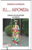 Eu,... Japoneza! Jurnal De Calatorie La Tokyo - Marina Almasan (Leda)