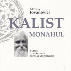 Kallist Monahul, Ucenic al Sfantului Nicolae Velimirovici - Milivoie Iovanovici