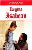 Regina Isabeau - Michel Zevaco