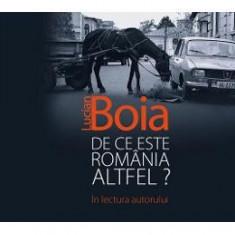 Audiobook CD. De ce este Romania altfel? - Lucian Boia. In Lectura Autorului