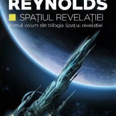 Spatiul Revelatiei. Trilogia Spatiul Revelatiei, partea I - Alastair Reynolds