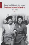 Scrisori catre Monica Vol.2: 1951-1958 - Ecaterina Balacioiu-Lovinescu