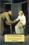 Oameni sarmani. Dublul - F.M. Dostoievski, F.M. Dostoievski