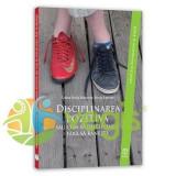 Disciplinarea Pozitiva - Carte dezvoltare personala