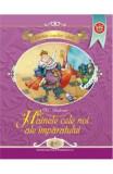 Hainele cele noi ale imparatului - H.C. Andersen, Hans Christian Andersen