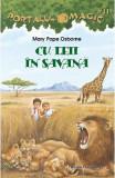 Portalul magic 11: Cu leii in Savana - Mary Pope Osborne, Mary Pope Osborne