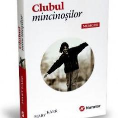 Clubul Mincinosilor. Memorii - Mary Karr