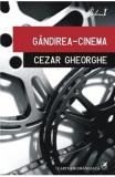 Gandirea-Cinema - Cezar Gheorghe