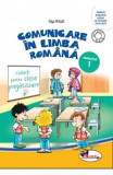 Comunicare in limba romana caiet Clasa pregatitoare Sem 1 - Olga Piriiala