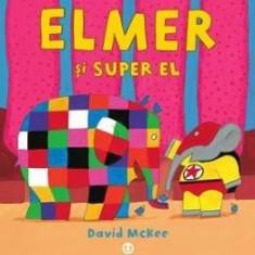 Elmer si Super El - David McKee