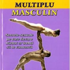 Orgasmul multiplu masculin - Mantak Chia, Douglas Abrams Arava - Carte amenajari interioare
