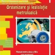 Organizare si legislatie metrologica cls 12 - Aurel Ciocarlea-Vasilescu