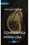 Conexiunea Mona Lisa - William Gibson, William Gibson