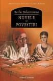 Nuvele si povestiri ed.2013 - Barbu Delavrancea, Barbu Stefanescu Delavrancea