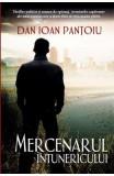 Mercenarul intunericului - Dan Ioan Pantoiu