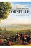 Oameni, epoci, opere - Corneille