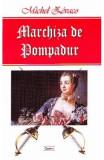 Marchiza de Pompadur - Michel Zevaco