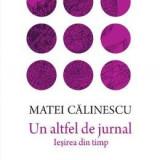Un altfel de jurnal - Matei Calinescu, Matei Calinescu