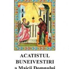 CD Acatistul Buneivestiri a Maicii Domnului