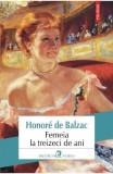 Femeia la treizeci de ani - Honore de Balzac, Honore de Balzac