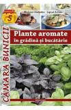 Plante aromatice in gradina si bucatarie - Megyeri Szabolcs, Liptai Zoltan