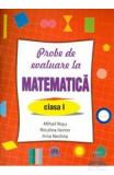 Matematica cls 1 Probe de evaluare - Mihail Rosu, Niculina Ilarion, Irina Nechita, Clasa 1