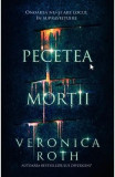 Pecetea mortii - Veronica Roth, Veronica Roth