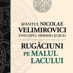 Rugaciuni pe malul lacului - Sfantul Nicolae Velimirovici