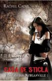 Vampirii din Morganville 1: Casa de sticla Partea a doua (Ed. de buzunar) - Rachel Caine, Rachel Caine