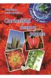Curiozitati despre plante - Adina Grigore, Cristina Ipate-Toma, Adina Grigore