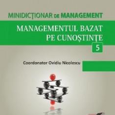 Minidictionar De Management 5: Managementul Bazat Pe Cunostinte - Ovidiu Nicolescu