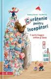 Curatenie pentru incepatori - Kristina Dumas, Ina Worms