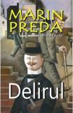 Delirul. Ed. 2016 - Marin Preda, Marin Preda