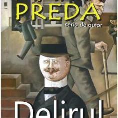 Delirul. Ed. 2016 - Marin Preda