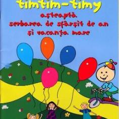 Timtim-Timy asteapta serbarea de sfarsit de an si vacanta mare - Anca Vodita - Carte educativa